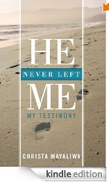 He Never Left Me by Christa Mayaliwa